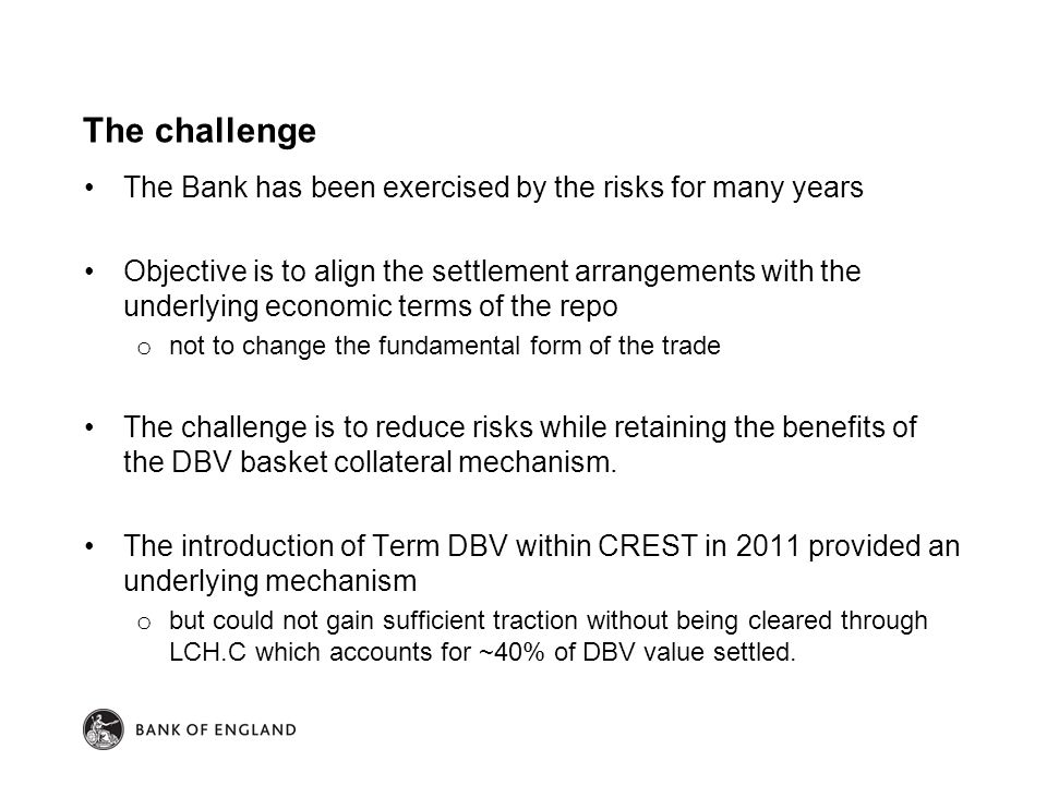 The challenge The Bank has been exercised by the risks for many years