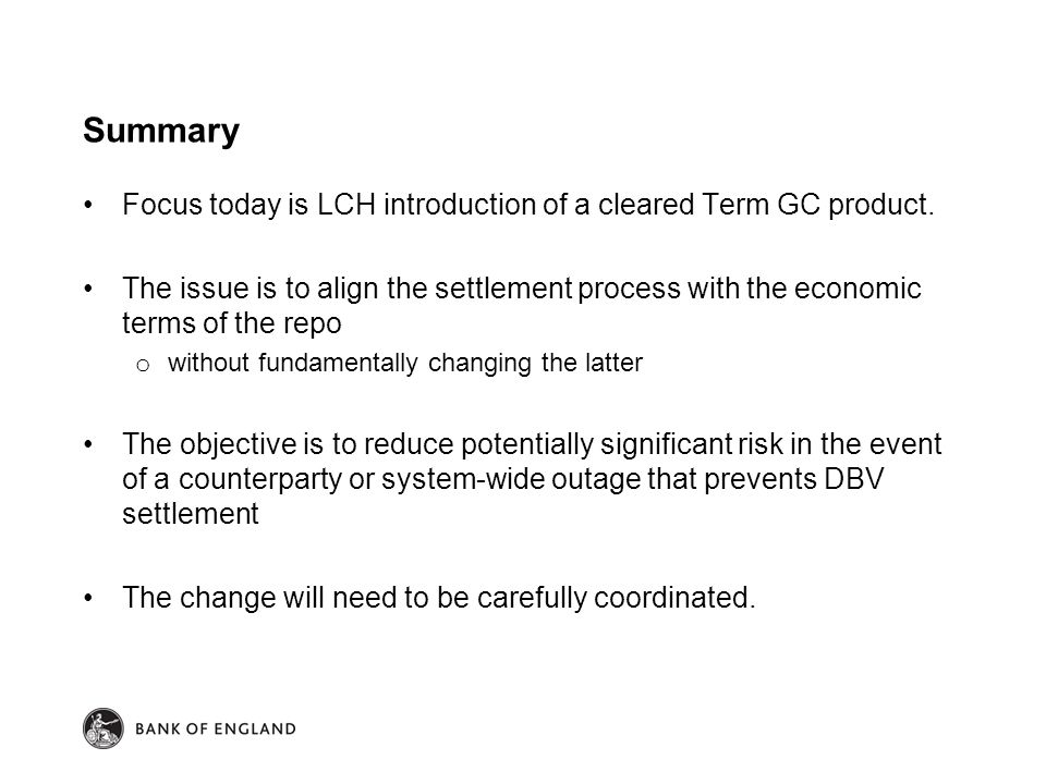 Summary Focus today is LCH introduction of a cleared Term GC product.