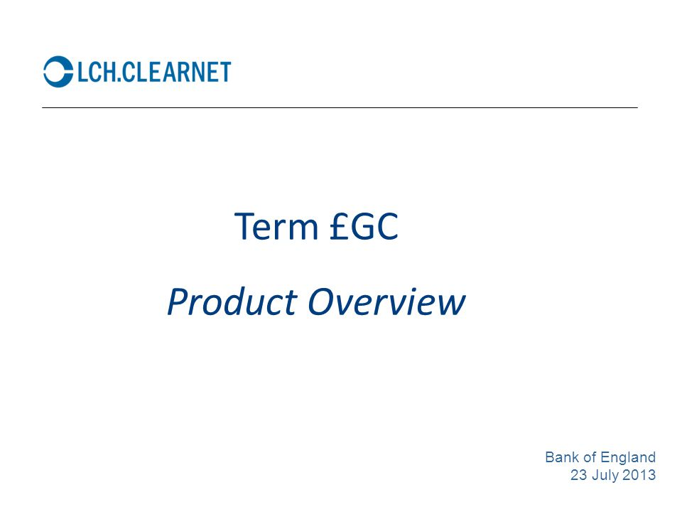 Term £GC Product Overview