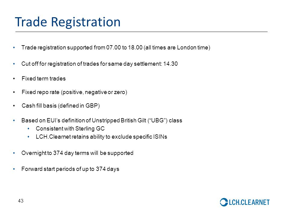 Trade Registration Trade registration supported from 07.00 to 18.00 (all times are London time)