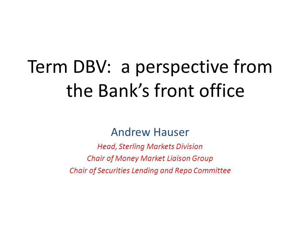Term DBV: a perspective from the Bank's front office