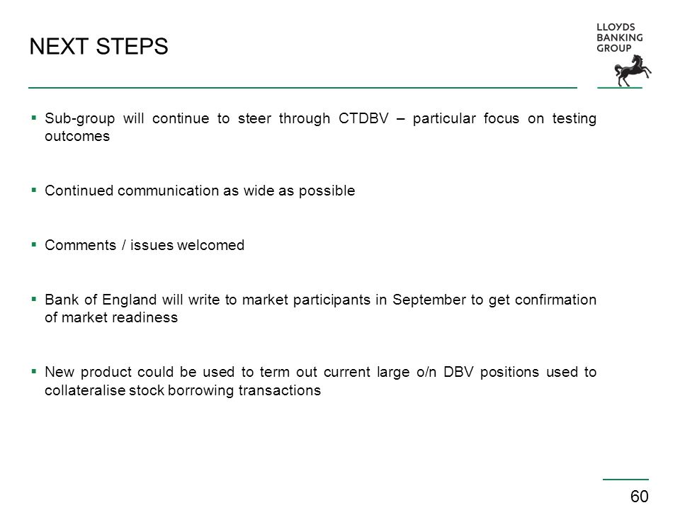NEXT STEPS Sub-group will continue to steer through CTDBV – particular focus on testing outcomes. Continued communication as wide as possible.