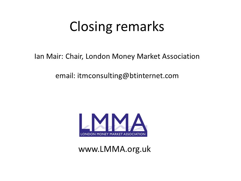 Closing remarks www.LMMA.org.uk