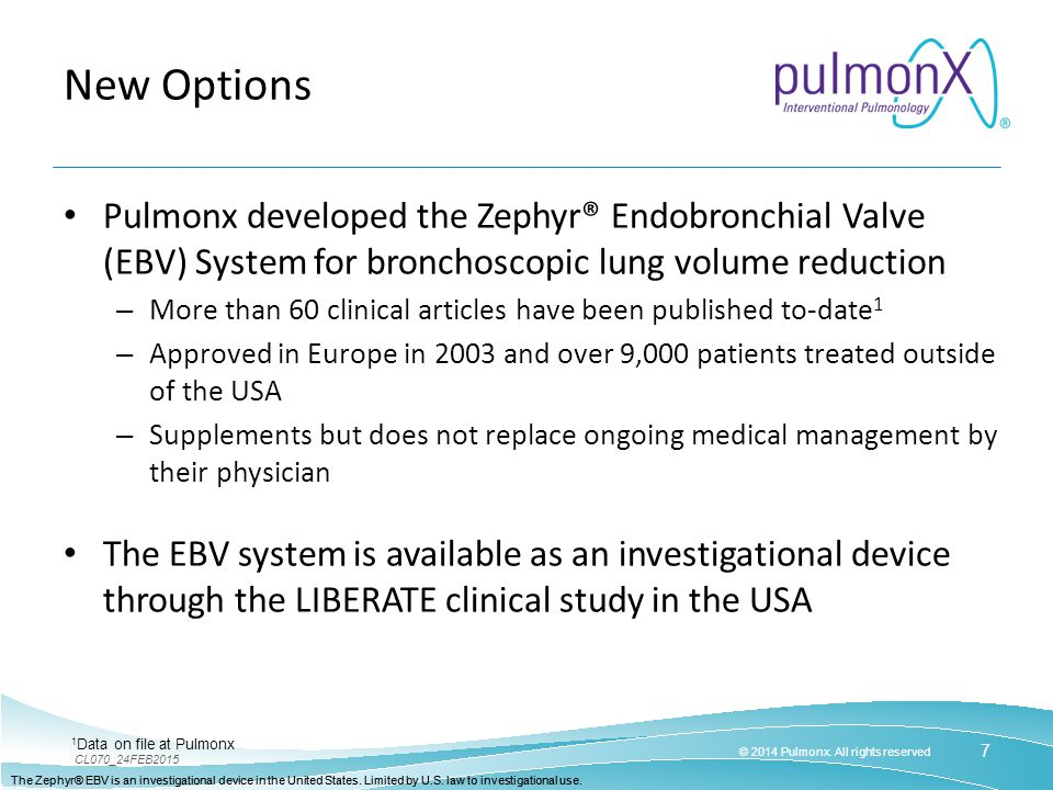 New Options Pulmonx developed the Zephyr® Endobronchial Valve (EBV) System for bronchoscopic lung volume reduction.