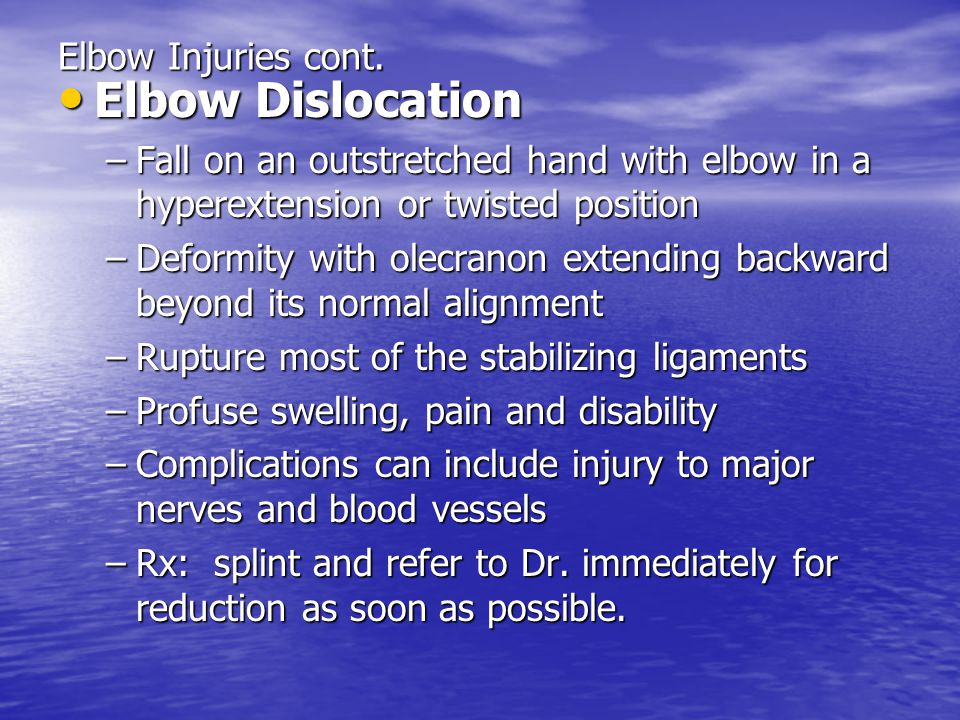 Elbow Dislocation Elbow Injuries cont.