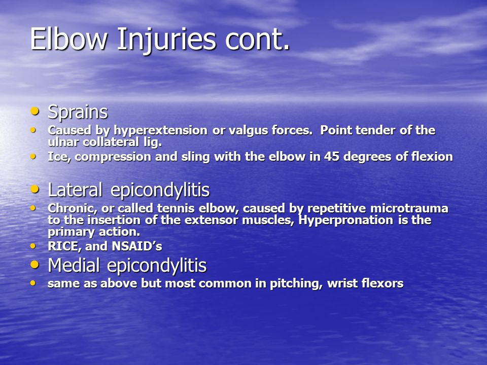 Elbow Injuries cont. Sprains Lateral epicondylitis