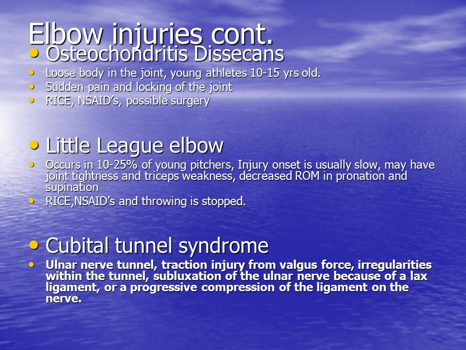 Elbow injuries cont. Osteochondritis Dissecans Little League elbow