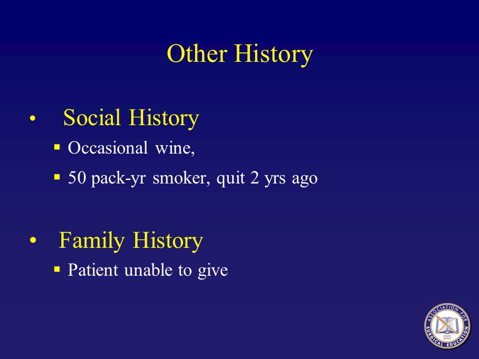 Other History Family History Social History Occasional wine,