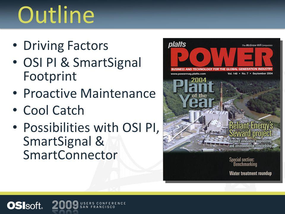 Outline Driving Factors OSI PI & SmartSignal Footprint
