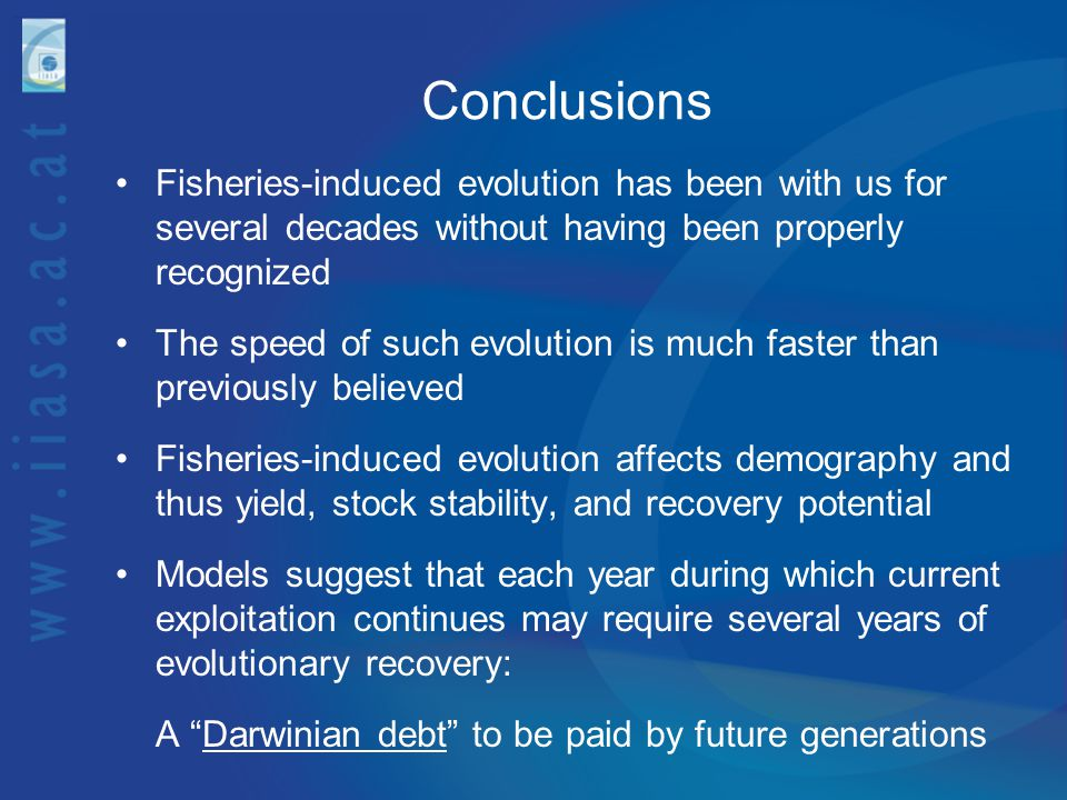 Conclusions Fisheries-induced evolution has been with us for several decades without having been properly recognized.