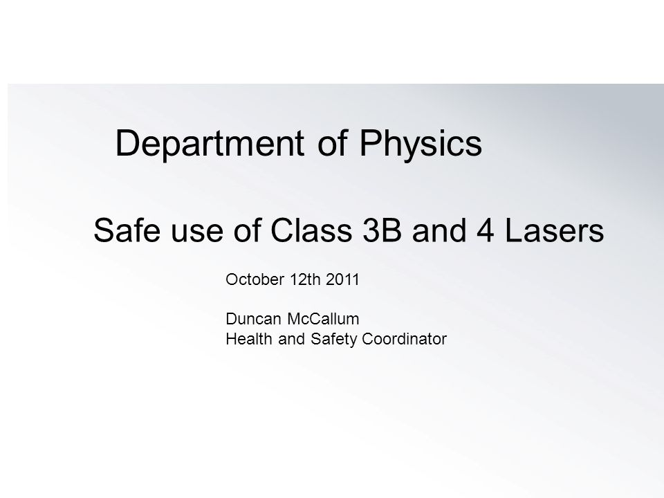 Safe use of Class 3B and 4 Lasers