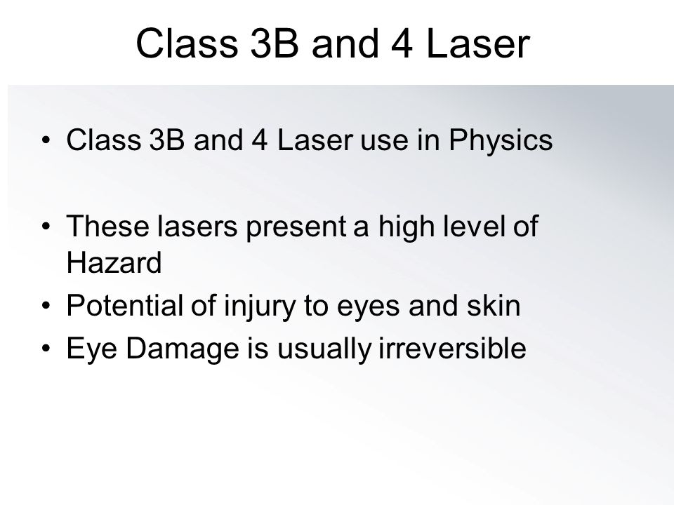 Class 3B and 4 Laser Class 3B and 4 Laser use in Physics