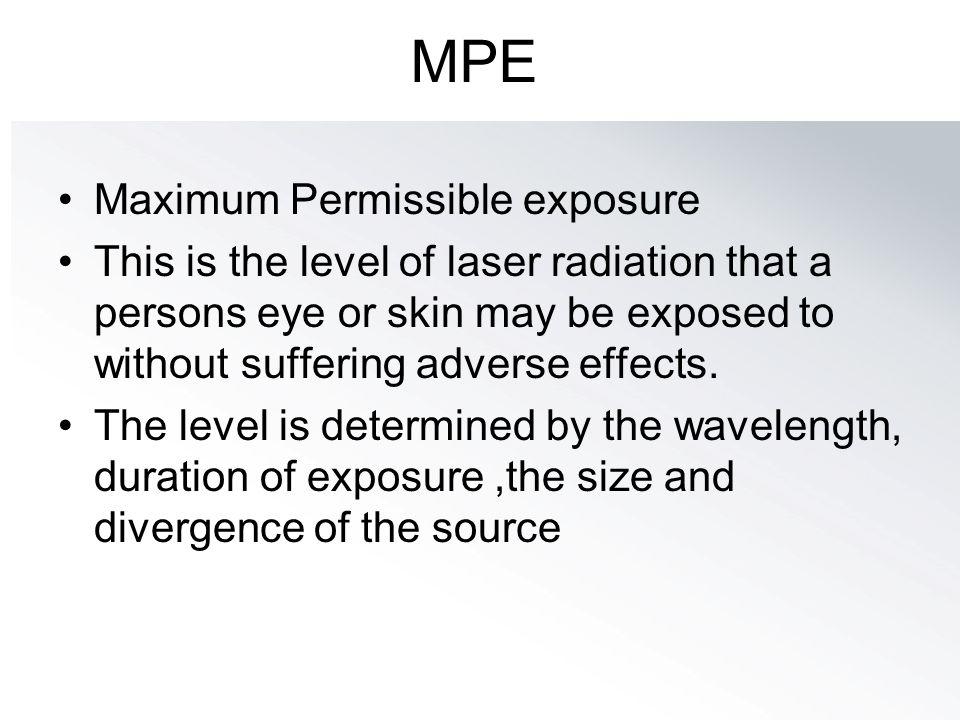 MPE Maximum Permissible exposure