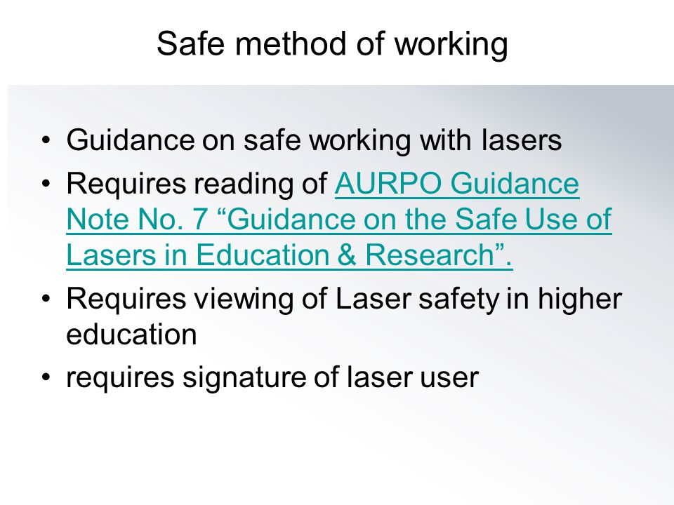 Safe method of working Guidance on safe working with lasers