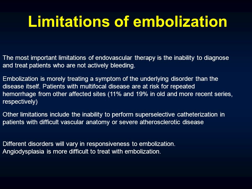 Limitations of embolization