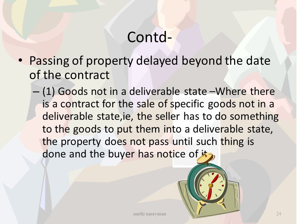 Contd- Passing of property delayed beyond the date of the contract