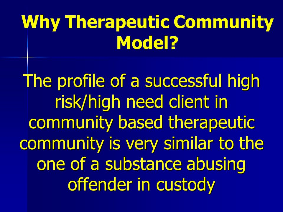 Why Therapeutic Community Model