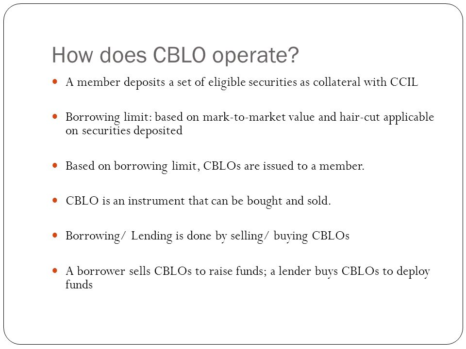 How does CBLO operate A member deposits a set of eligible securities as collateral with CCIL.