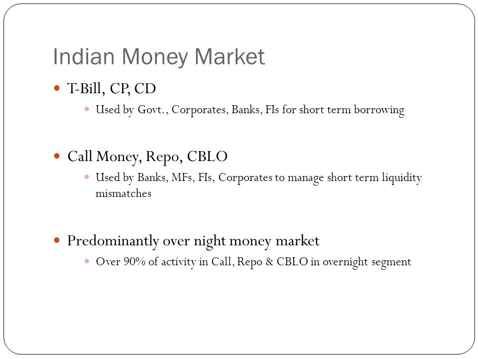 Indian Money Market T-Bill, CP, CD Call Money, Repo, CBLO