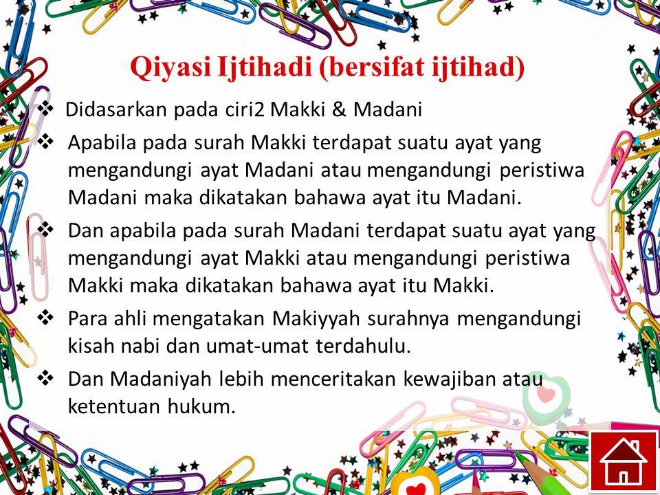 Qiyasi Ijtihadi (bersifat ijtihad)