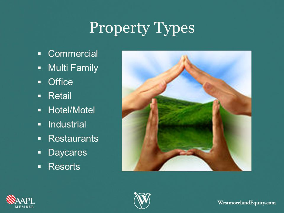 Property Types Commercial Multi Family Office Retail Hotel/Motel