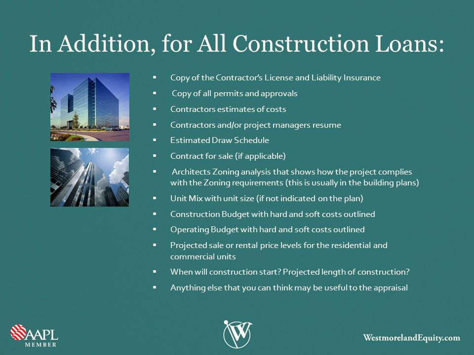 In Addition, for All Construction Loans: