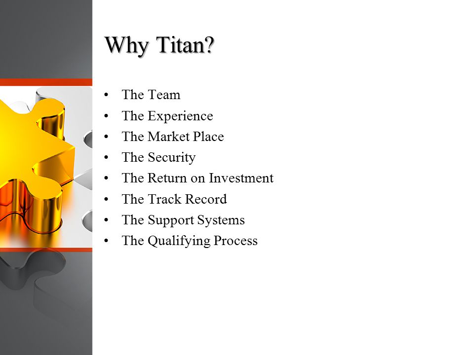 Why Titan The Team The Experience The Market Place The Security