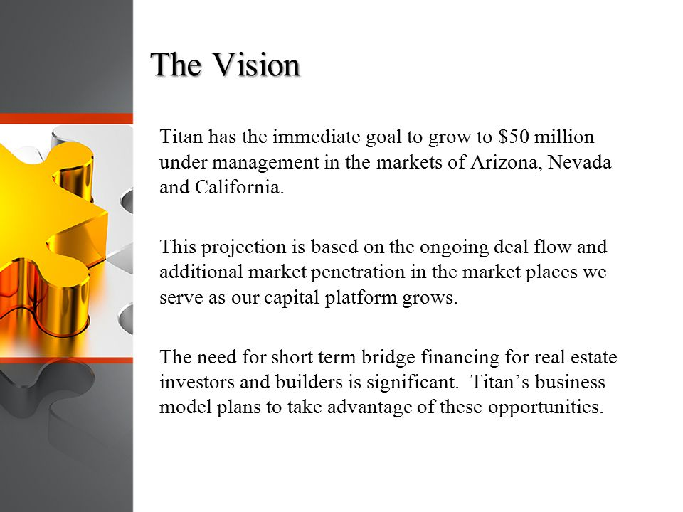The Vision Titan has the immediate goal to grow to $50 million under management in the markets of Arizona, Nevada and California.