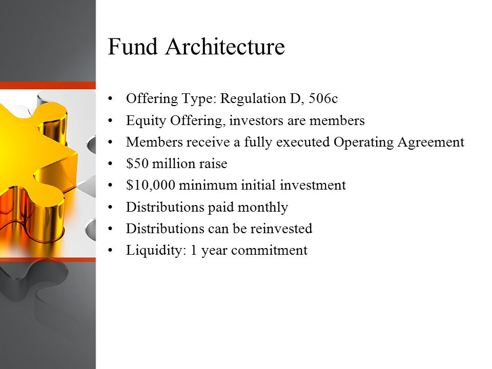 Fund Architecture Offering Type: Regulation D, 506c