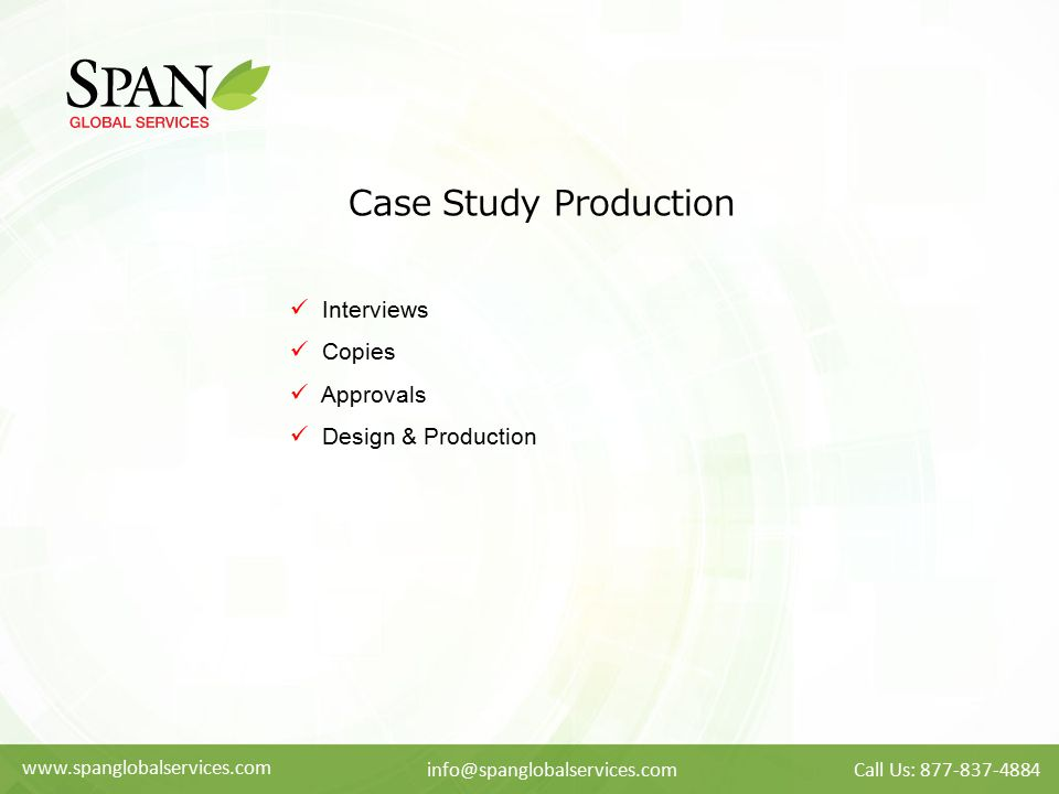 Case Study Production Interviews Copies Approvals Design & Production