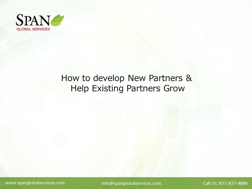 How to develop New Partners & Help Existing Partners Grow