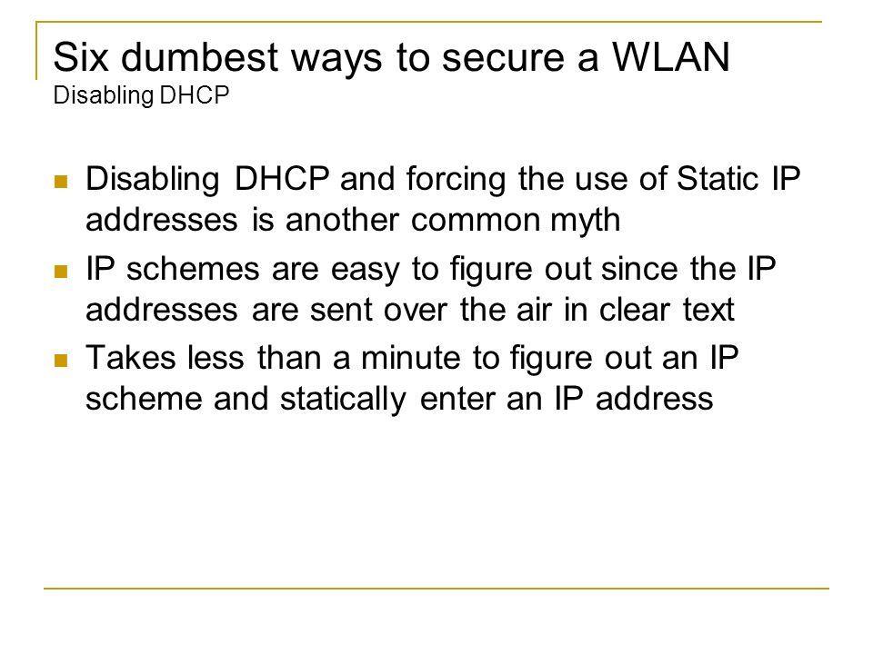 Six dumbest ways to secure a WLAN Disabling DHCP