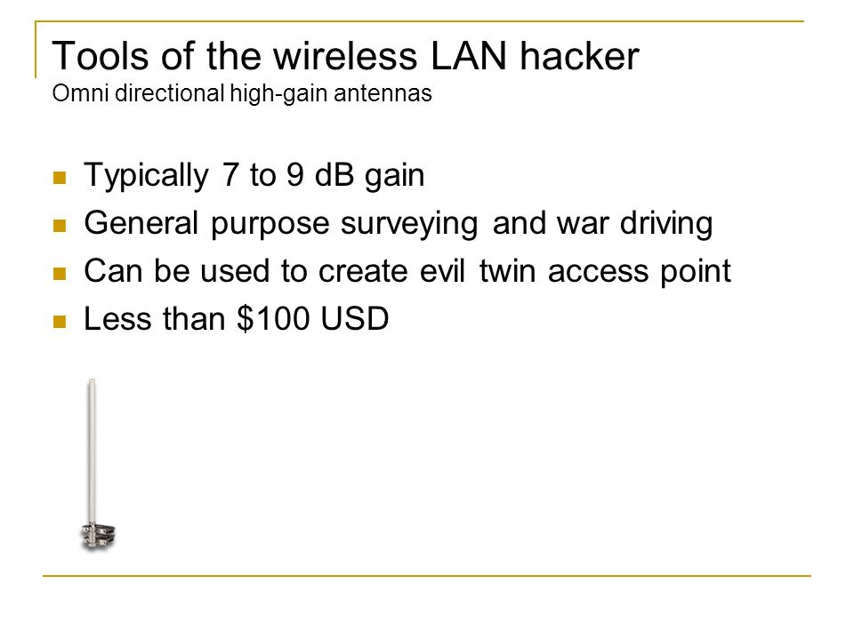 Tools of the wireless LAN hacker Omni directional high-gain antennas