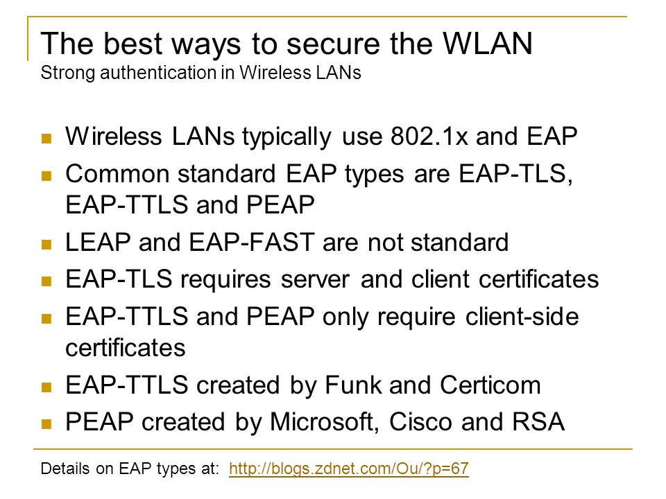 The best ways to secure the WLAN Strong authentication in Wireless LANs