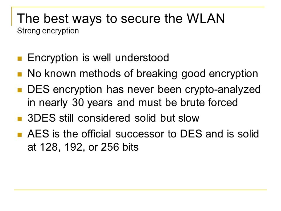 The best ways to secure the WLAN Strong encryption