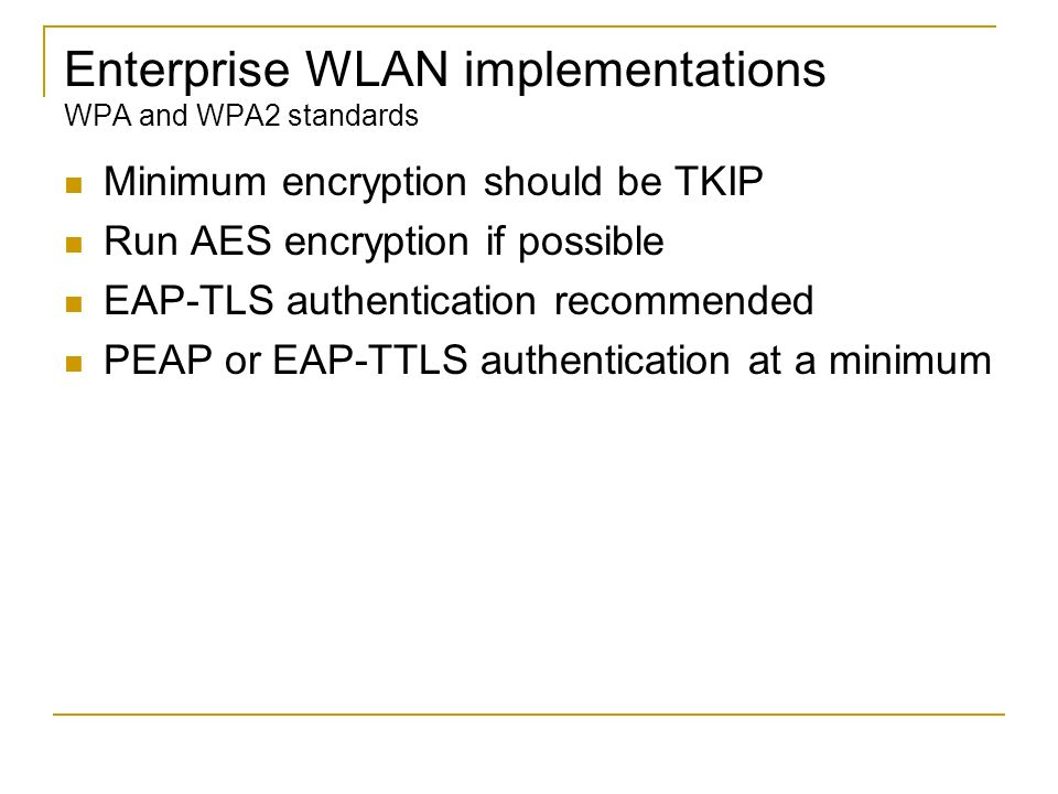 Enterprise WLAN implementations WPA and WPA2 standards