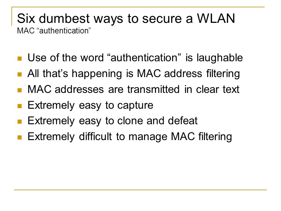 Six dumbest ways to secure a WLAN MAC authentication