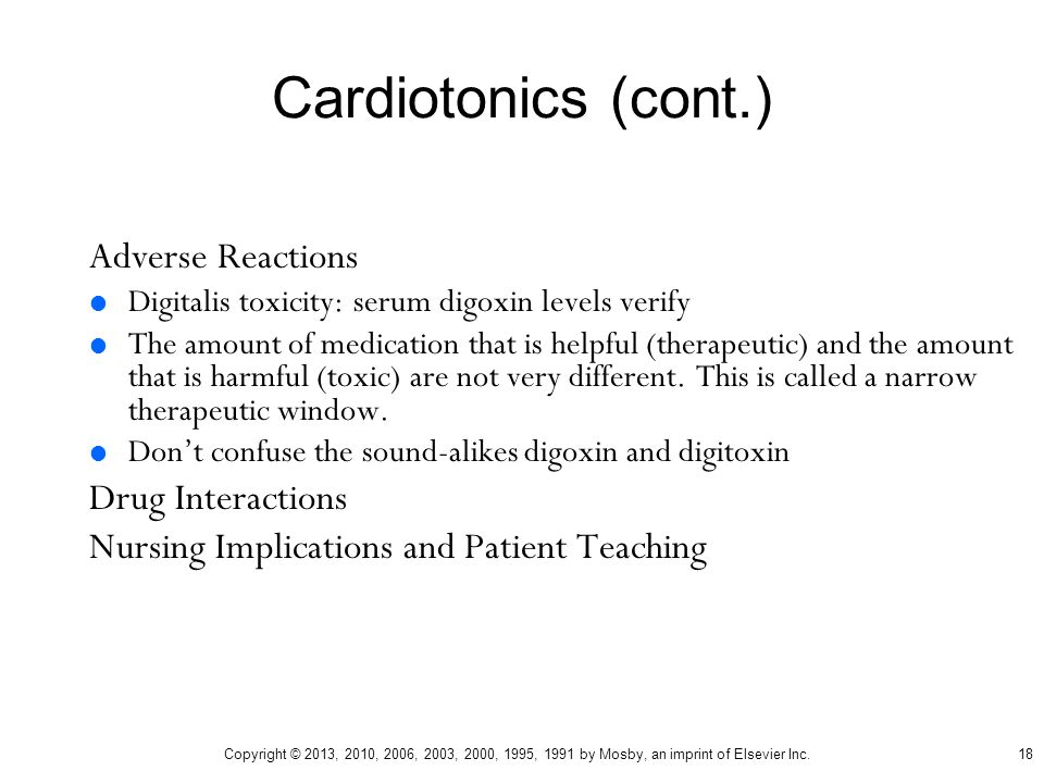 Cardiotonics (cont.) Adverse Reactions Drug Interactions