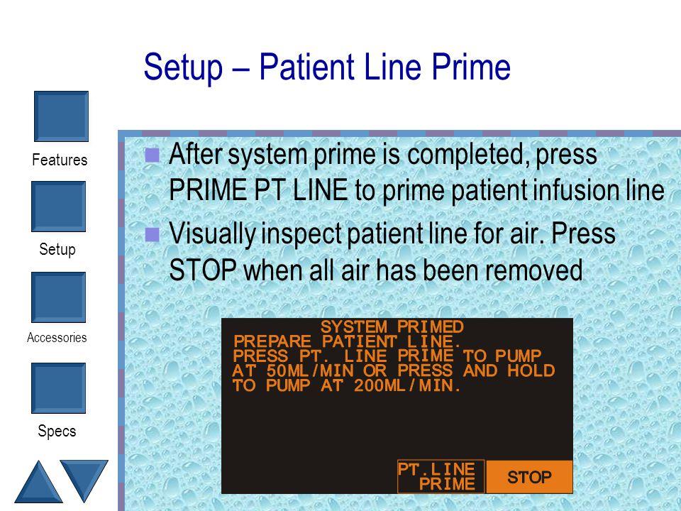 Setup – Patient Line Prime