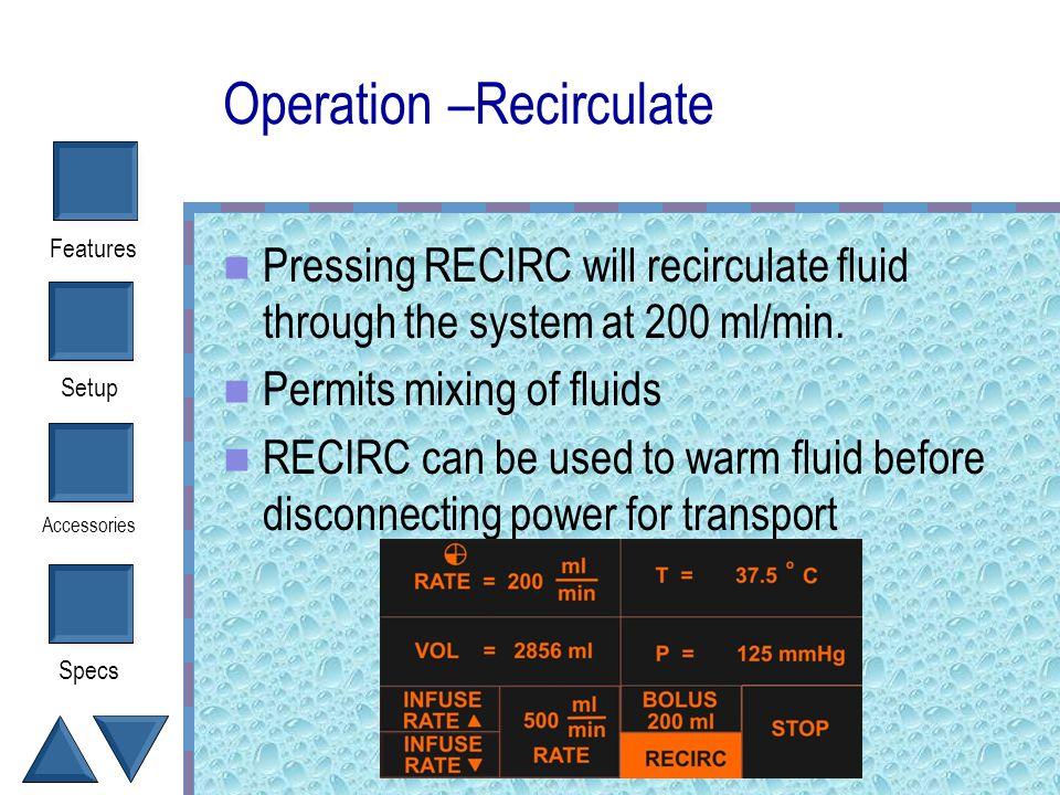 Operation –Recirculate