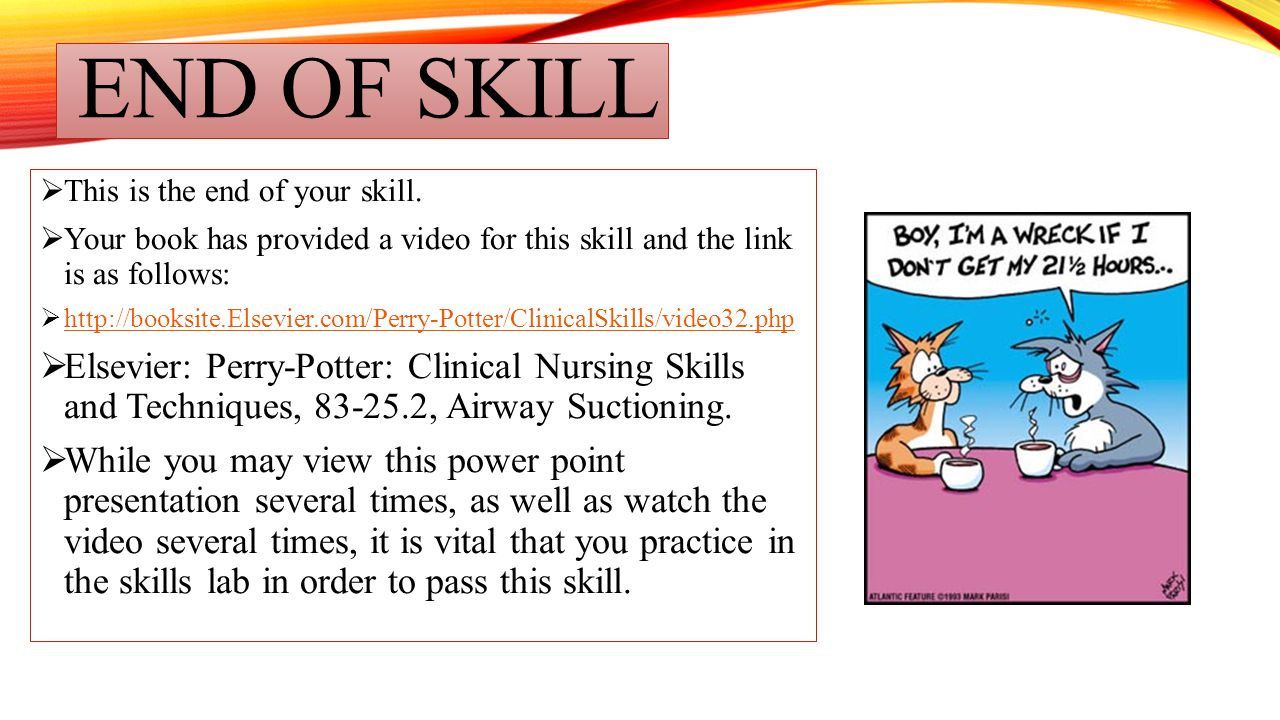 End of skill This is the end of your skill. Your book has provided a video for this skill and the link is as follows: