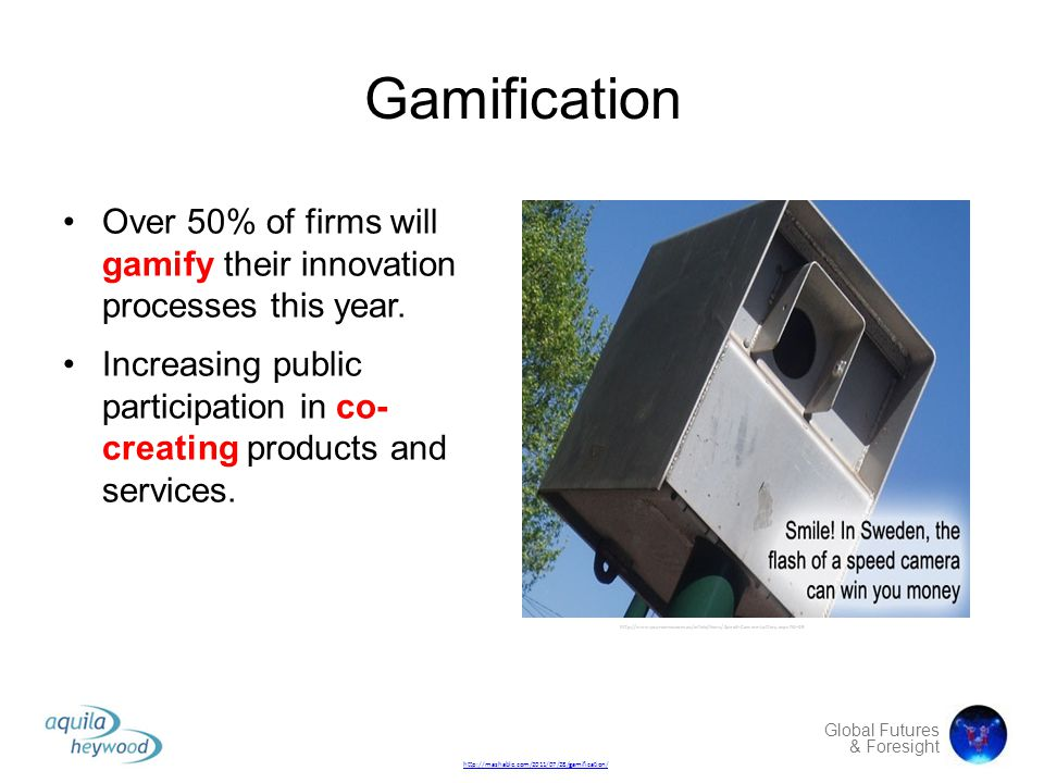 Gamification Over 50% of firms will gamify their innovation processes this year.