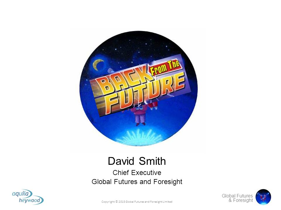 David Smith Chief Executive Global Futures and Foresight