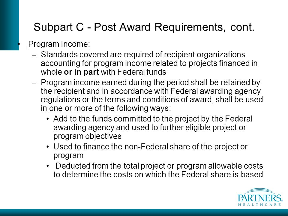 Subpart C - Post Award Requirements, cont.