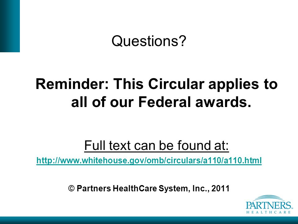 Reminder: This Circular applies to all of our Federal awards.