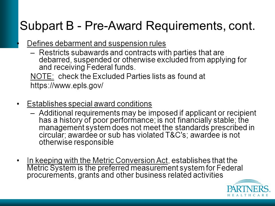 Subpart B - Pre-Award Requirements, cont.
