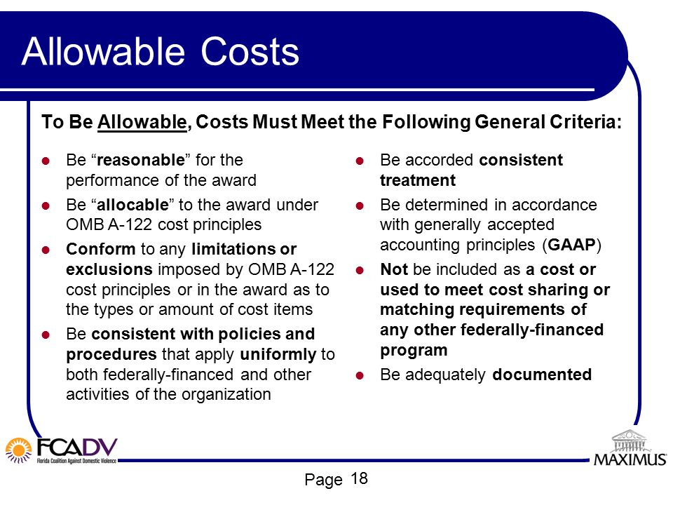 Allowable Costs To Be Allowable, Costs Must Meet the Following General Criteria: Be reasonable for the performance of the award.