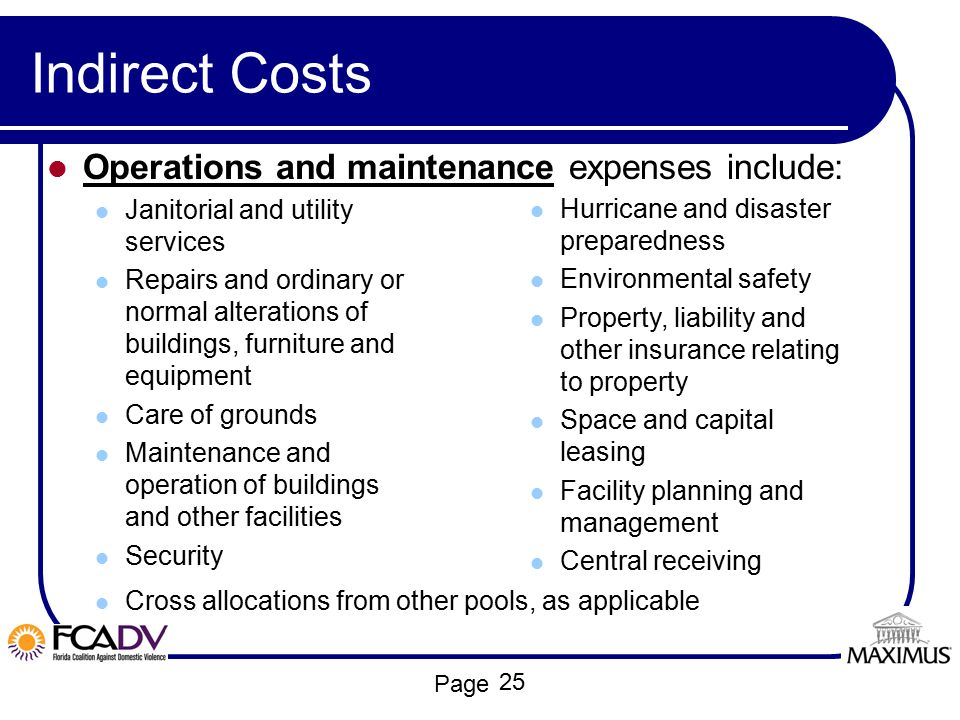 Indirect Costs Operations and maintenance expenses include: