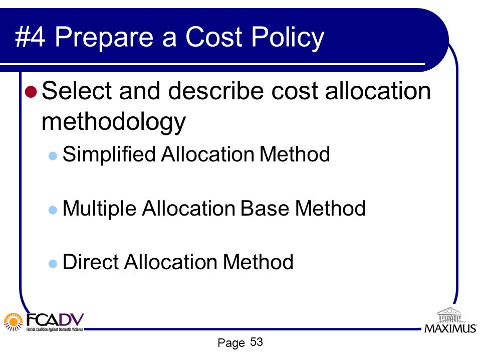 #4 Prepare a Cost Policy Select and describe cost allocation methodology. Simplified Allocation Method.