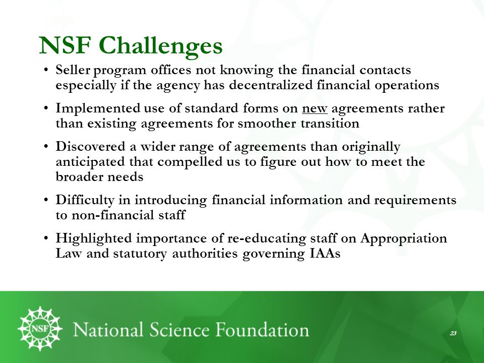 NSF Challenges Seller program offices not knowing the financial contacts especially if the agency has decentralized financial operations.